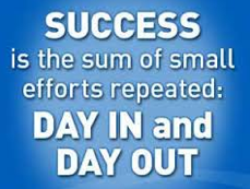 success is the sum of small steps efforts repeated day in and day out