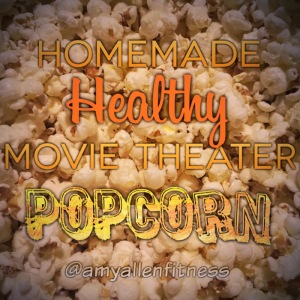 homemade healthy movie theater popcorn how to make