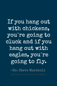 if you hang out with chickens you are going to cluck and if you hang our with eagles you are going to fly accountability partner surround yourself with people who make you better beachbody persona development